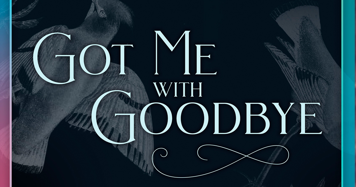 Got Me with Goodbye, Kristen Englenz