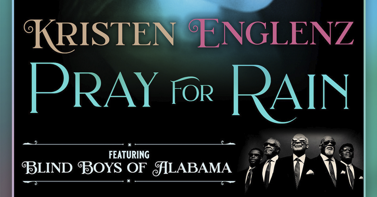 "Kristen Englez, ""Pray for Rain"" Featuring Blind Boys of Alabama"