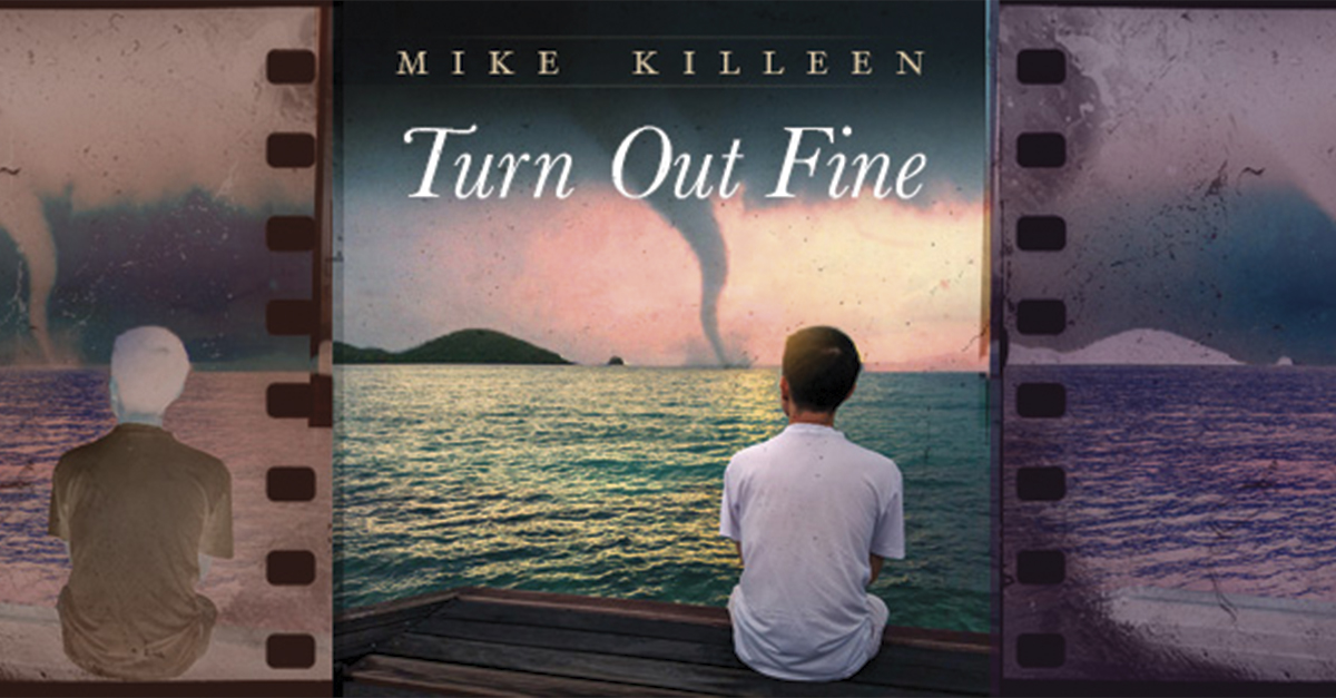 Turn Out Fine by Mike Killeen