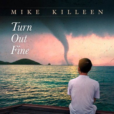 Turn Out Fine by Mike Killeen, 2020
